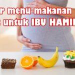 Daftar Menu Makanan Sehat untuk Ibu Hamil