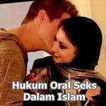 Hukum Oral Seks Dalam Islam