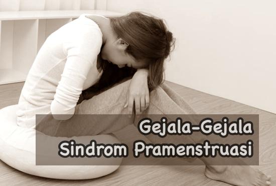 Gejala sindrom pra menstruasi
