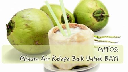 Mitos Kehamilan: Air kelapa hijau untuk bayi