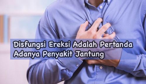 Penderita disfungsi ereksi rentan dengan penyakit jantung
