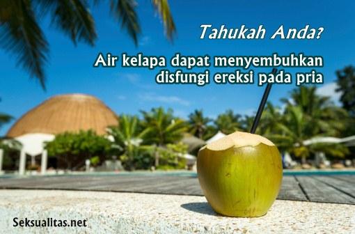 Manfaat air kelapa mengobati disfungsi ereksi
