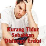 Kurang Tidur Sebabkan Disfungsi Ereksi