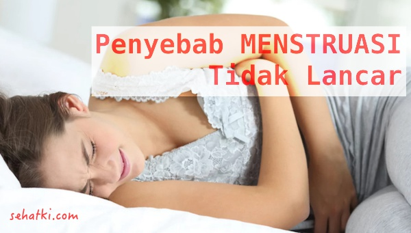 Penyebab menstruasi tidak lancar dan cara mengatasinya